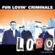 FUN LOVIN' CRIMINALS-LOCO -DIGI-
