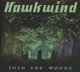 HAWKWIND-INTO THE WOODS
