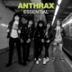 ANTHRAX-ESSENTIAL