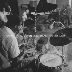 COLTRANE, JOHN-BOTH DIRECTIONS AT ONCE -LOST ALBUM