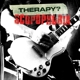 THERAPY?-SCOPOPHOBIA - LIVE IN BELFAST -CD+DVD-