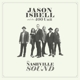 ISBELL, JASON AND THE 400-NASHVILLE SOUND -HQ...