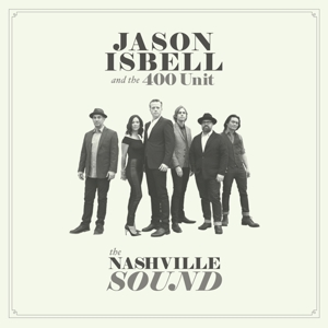 ISBELL, JASON AND THE 400-NASHVILLE SOUND -HQ-