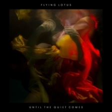 FLYING LOTUS-UNTIL THE QUIET COMES