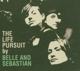 BELLE & SEBASTIAN-LIFE PURSUIT BY