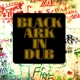 BLACK ARK PLAYERS-BLACK ARK IN DUB