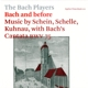 BACH PLAYERS-BACH AND BEFORE