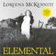 MCKENNITT, LOREENA-ELEMENTAL-HQ/LTD/REISSUE-