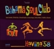 BAHAMA SOUL CLUB-HAVANA '58