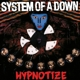 SYSTEM OF A DOWN-HYPNOTIZE