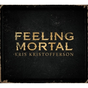 KRISTOFFERSON, KRIS-FEELING MORTAL