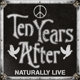 TEN YEARS AFTER-NATURALLY LIVE