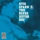 SPANN, OTIS-BLUES NEVER DIE!