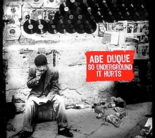 DUQUE, ABE-SO UNDERGROUND IT HURTS