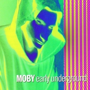 MOBY-EARLY UNDERGROUND