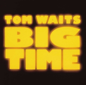 WAITS, TOM-BIG TIME