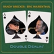 BRECKER, RANDY/ERIC MARIENTHAL-DOUBLE DEALIN'