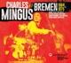 MINGUS, CHARLES-MINGUS IN BREMEN