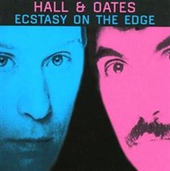 HALL & OATES-ECSTACY ON THE EDGE