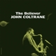 COLTRANE, JOHN-BELIEVER
