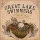 GREAT LAKE SWIMMERS-A FOREST OF ARMS