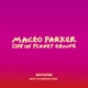 PARKER, MACEO-LIFE ON PLANET GROOVE REVISITED -CD+DVD-