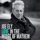 ELY, JOE-LOVE IN THE MIDST OF MAYHEM