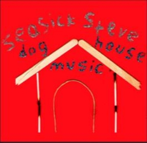 SEASICK STEVE-DOGHOUSE MUSIC