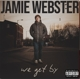 JAMIE WEBSTER-WE GET BY