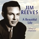 REEVES, JIM-A BEAUTIFUL LIFE -..