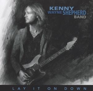 SHEPHERD, KENNY WAYNE-LAY IT ON DOWN -BONUS TR-