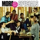 SPECIALS-MORE SPECIALS -REISSUE-