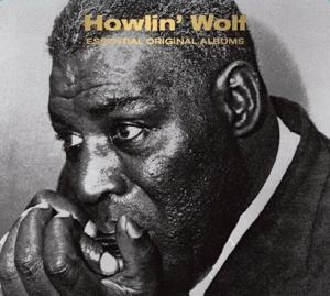 HOWLIN' WOLF-ESSENTIAL ORIGINAL ALBUMS