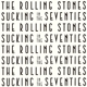 ROLLING STONES-SUCKING IN THE SEVENTIES / JAPANESE EDITION -SPE