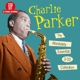 PARKER, CHARLIE-ABSOLUTELY ESSENTIAL 3 CD COLLECTION
