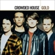 CROWDED HOUSE-GOLD