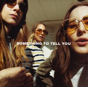 HAIM-SOMETHING TO TELL YOU