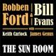 FORD, ROBBEN & BILL EVANS-SUN ROOM