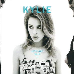 MINOGUE, KYLIE-LET'S GET TO IT
