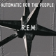 R.E.M.-AUTOMATIC FOR THE PEOPLE