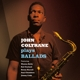 COLTRANE, JOHN-PLAYS BALLADS
