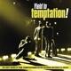 TEMPTATIONS-YIELD TO TEMPTATION