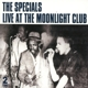 SPECIALS-LIVE AT THE MOONLIGHT CLUB