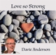 ANDERSON, DAVIE-LOVE SO STRONG