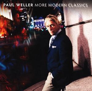 WELLER, PAUL-MORE MODERN CLASSICS