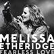 ETHERIDGE, MELISSA-FEARLESS LOVE