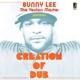 LEE, BUNNY-CREATION OF DUB