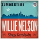 NELSON, WILLIE-SUMMERTIME: WILLIE..