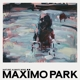 MAXIMO PARK-NATURE ALWAYS WINS
