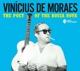 DE MORAES, VINICIUS-POET OF BOSSA NOVA -..